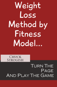 Weight Loss Method by Fitness Model Chuck Strogish